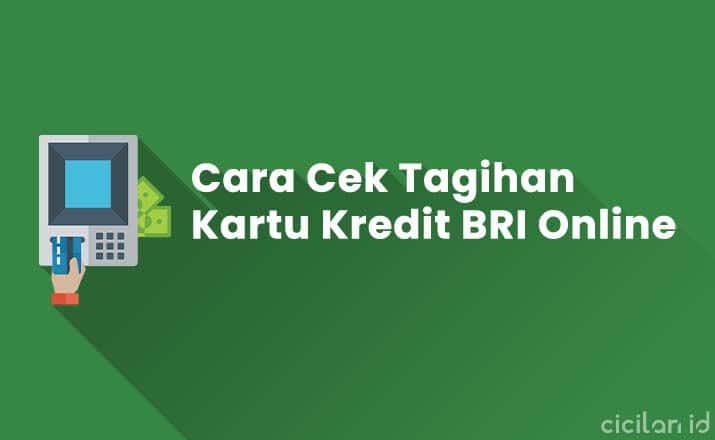 Cara Cek Tagihan Kartu Kredit BRI Online