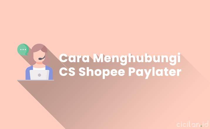 Cara Meghubungi Customer Service Shopee Paylater