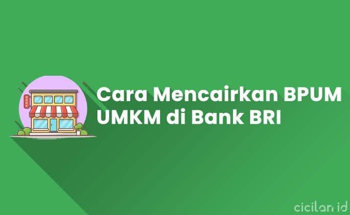 Cara Mencairkan BPUM UMKM di Bank BRI