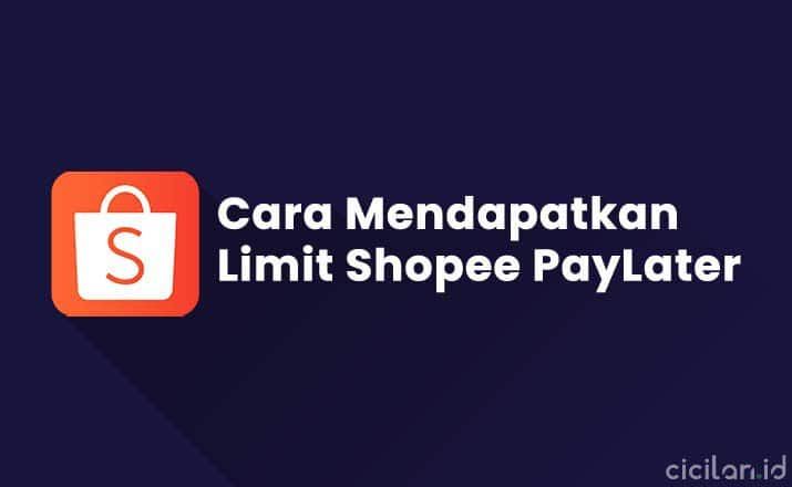 Cara Mendapatkan Limit Shopee PayLater
