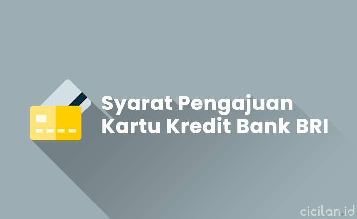Syarat Pengajuan Kartu Kredit BRI