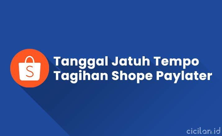 Tanggal Jatuh Tempo Shopee Paylater