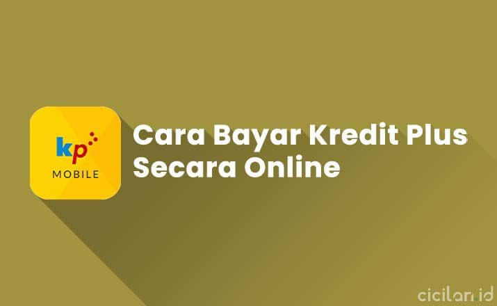 Cara Bayar Kredit Plus Secara Online & Offline