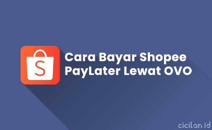 Cara Bayar Shopee Paylater Lewat OVO