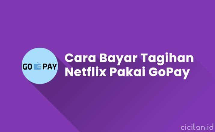 Cara Bayar Tagihan Netflix Pakai GoPay
