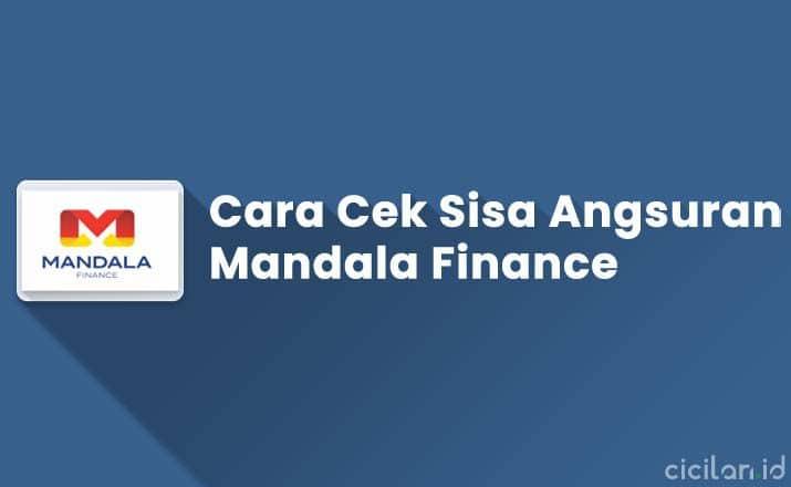 Cara Cek Sisa Angsuran Mandala Finance Terbaru