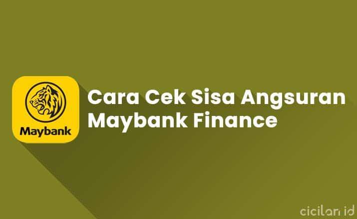 Cara Cek Sisa Angsuran Maybank Finance Terbaru