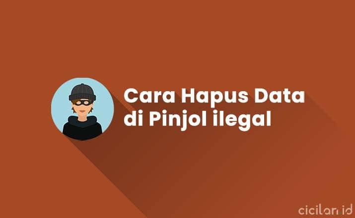 Cara Hapus Data di Pinjol ilegal