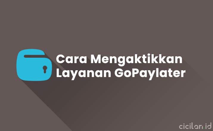 Cara Mengaktifkan GoPayLater