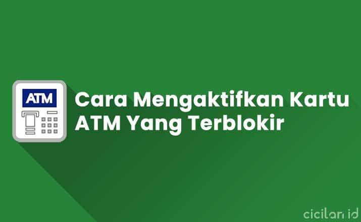 Cara Mengaktifkan Kartu ATM Yang Terblokir Tanpa ke Bank