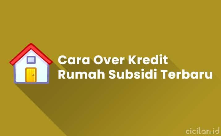 Cara Over Kredit Rumah Subsidi Lewat Notaris