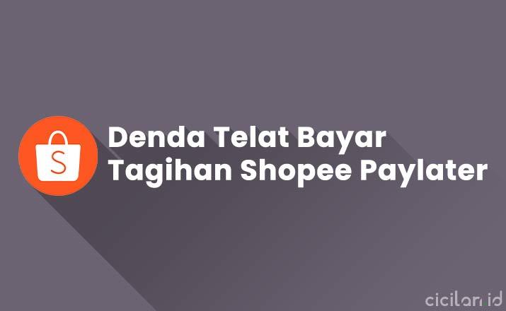 Denda Telat Bayar Shopee Paylater 1 Hari